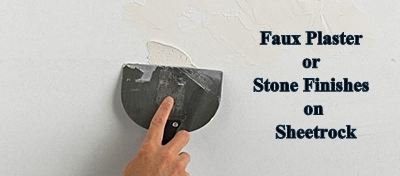 faux plaster or stone finishes for sheetrock