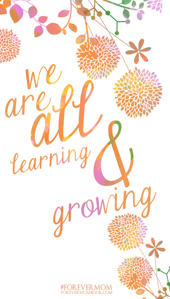 We are all learning and growing